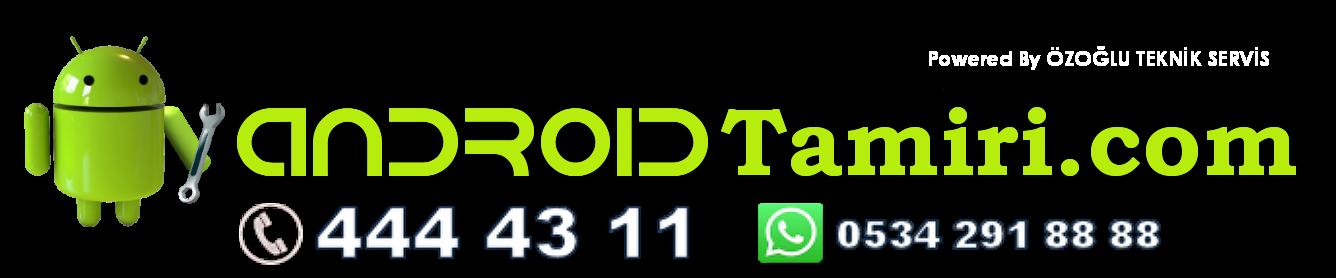 Android Telefonların Teknik Servis Merkezi