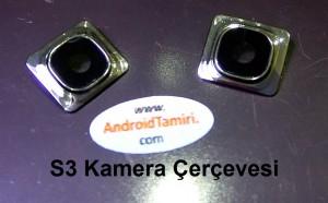 Samsung S3 Kamera Cam ve Çerçevesi